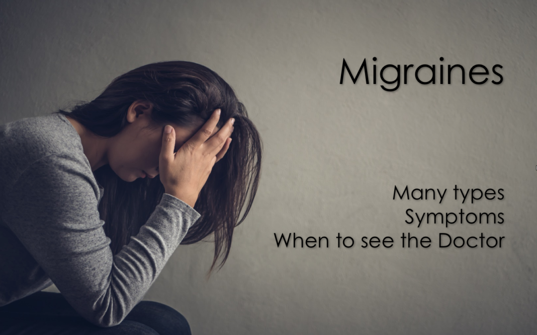 Migraines: Many Types, Symptoms, When to See the Doctor